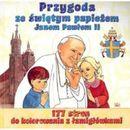 Przygoda ze św.papieżem janem pawłem ii [opr. miękka]